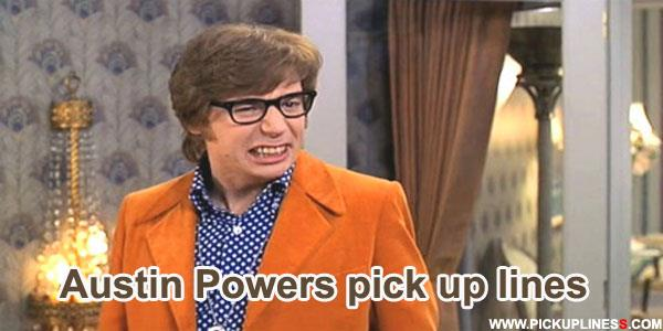 Austin Powers Pick Up Lines