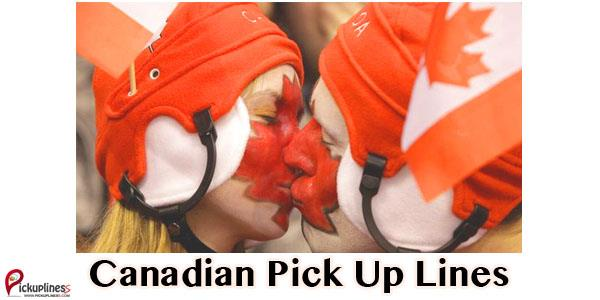 Canadian Pick up Lines