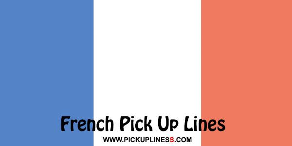 French Pick Up Lines - Pickupliness