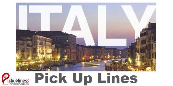 Italian Pick Up Lines