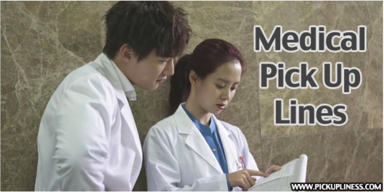 Medical Pick Up Lines